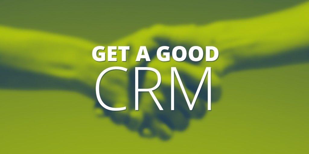 Get a good CRM